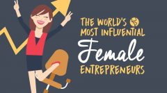 The World's Most Influential Female Entrepreneurs: An Infographic